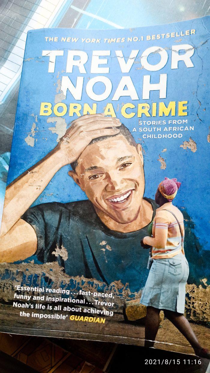 Born A Crime – Trevor Noah